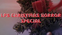 LPS: Christmas Horror Special- Silent Night, Deadly Night