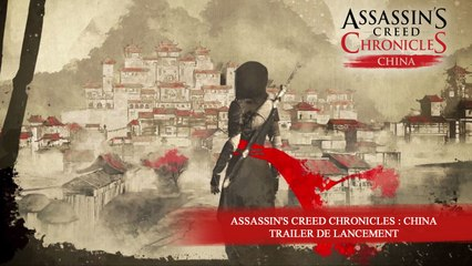 Assassin's Creed Chronicles : China - Trailer de lancement [FR]