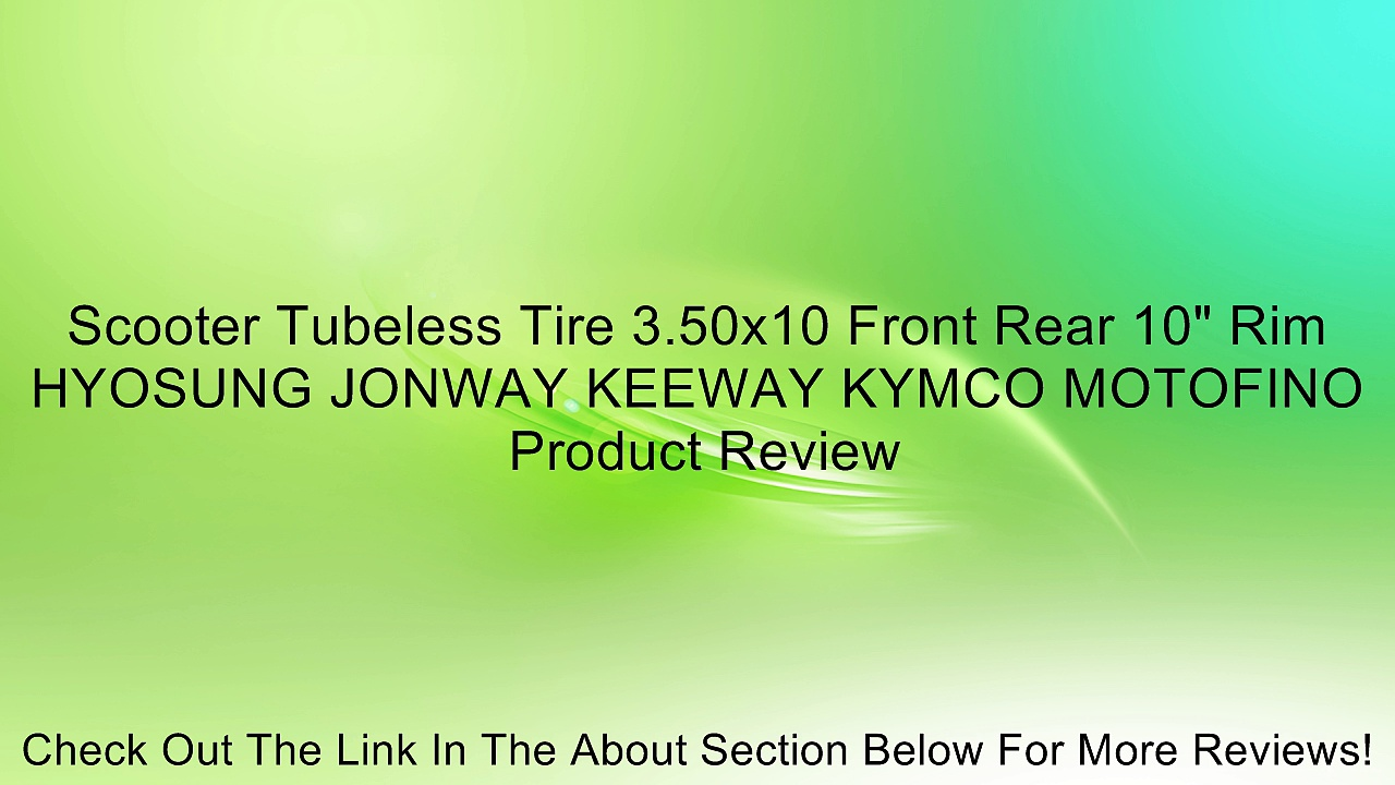 Scooter Tubeless Tire 3.50×10 Front Rear 10″ Rim HYOSUNG JONWAY KEEWAY KYMCO MOTOFINO Review