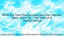 Milani Eye Tech Extreme Liquid Eye Liner, Blackest Black .033 Fl Oz / 1 ML (Pack of 3) Review