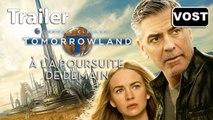 A la Poursuite de Demain (Tomorrowland) -  Bande-annonce 4 / Trailer [VOST|HD] (Britt Robertson, George Clooney, Hugh Laurie)
