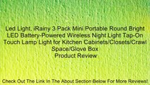 Led Light, iRainy 3 Pack Mini Portable Round Bright LED Battery-Powered Wireless Night Light Tap-On Touch Lamp Light for Kitchen Cabinets/Closets/Crawl Space/Glove Box Review