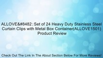ALLOVE™Set of 24 Heavy Duty Stainless Steel Curtain Clips with Metal Box Container(ALLOVE1501) Review