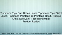 Tippmann Tipx Gun Green Laser, Tippmann Tipx Pistol Laser, Tippmann Paintball, Bt Paintball, Rap4, Tiberius Arms, Dye Dam, Tactical Paintball Review