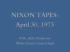 NIXON TAPES Nixon Drunk over Watergate Haldeman