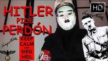 HITLER PIDE PERDON Y SE SUICIDA DESPUES