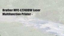 Brother MFC-L2740DW Laser Multifunction Printer -