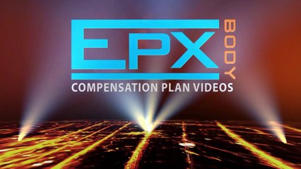 EPX Body Compensation Plan - Nine (9) Ways to Earn!
