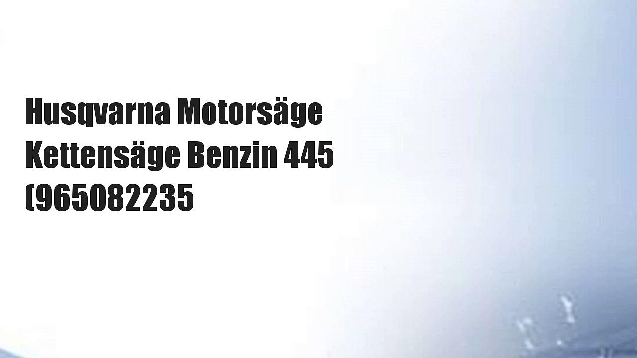 Husqvarna Motorsäge Kettensäge Benzin 445 (965082235