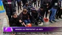 Haos în Ucraina. Minerii au protestat la Kiev. Pe lângă conflictul din estul Ucrainei, susţinut de Rusia, guvernul de la Kiev trebuie să facă faţă, acum, şi unor proteste de amploare ale minerilor.