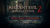 Resident Evil Revelations 2 - New Raid Costumes