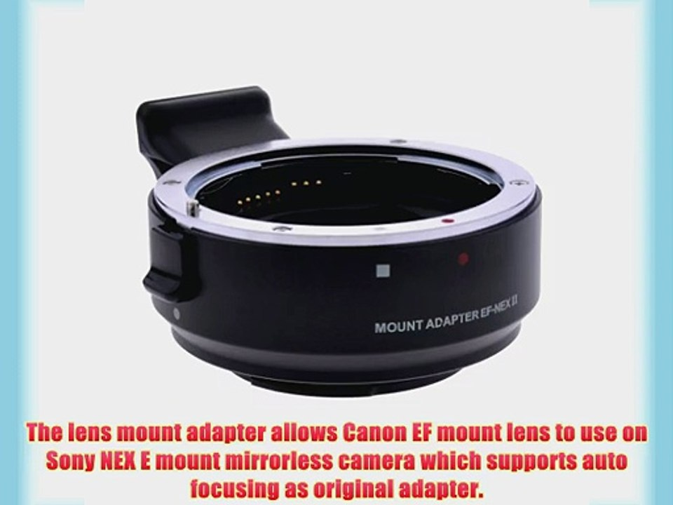Neewer? EF-NEX II Auto Focus Lens Mount Adapter for Canon EF Lens to Sony  NEX E-Mount Camera