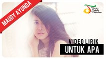 Maudy Ayunda - Untuk Apa   Video Lirik