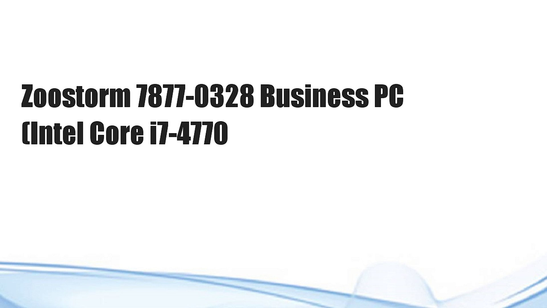 Zoostorm 7877-0328 Business PC (Intel Core i7-4770