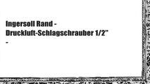 """Ingersoll Rand - Druckluft-Schlagschrauber 1/2"""" -"""