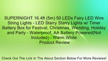 SUPERNIGHT 16.4ft (5m) 50 LEDs Fairy LED Wire String Lights - LED Starry Starry Lights w/ Timer Battery Box for Festival, Christmas, Wedding, Holiday and Party - Waterproof, AA Battery Powered(Not Included) - Warm White Review
