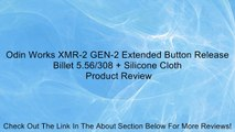 Odin Works XMR-2 GEN-2 Extended Button Release Billet 5.56/308 + Silicone Cloth Review