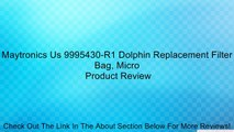 Maytronics Us 9995430-R1 Dolphin Replacement Filter Bag, Micro Review