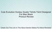 Cute Evolution Hockey Goalie Tshirts Tshirt Designed For Men Black Review
