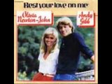 "♥ANDY GIBB & OLIVIA NEWTON-JOHN ♥ ""REST YOUR LOVE ON ME"""