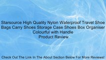 Starsource High Quality Nylon Waterproof Travel Shoe Bags Carry Shoes Storage Case Shoes Box Organiser Colourful with Handle Review