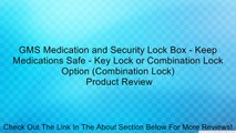 GMS Medication and Security Lock Box - Keep Medications Safe - Key Lock or Combination Lock Option (Combination Lock) Review