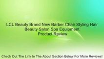 LCL Beauty Brand New Barber Chair Styling Hair Beauty Salon Spa Equipment Review
