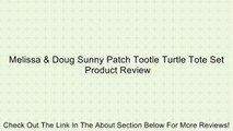 Melissa & Doug Sunny Patch Tootle Turtle Tote Set Review