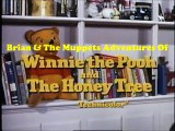 Brian & The Muppets Adventures Of Winnie The Pooh Storybook Classics Intro (Winnie The Pooh & The Honey Tree)