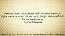 wireless video door phone WIFI doorbell intercom digital camera smart phone control night vision wifi-601 for android phone Review