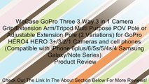 WoCase GoPro Three 3 Way 3 in 1 Camera Grip/Extension Arm/Tripod Multi Purpose POV Pole or Adjustable Extension Pole (2 Variations) for GoPro HERO4 HERO 3+/3/2/1 Cameras and cell phones (Compatible with iPhone 6plus/6/5s/5/4s/4 Samsung Galaxy/Note Series)
