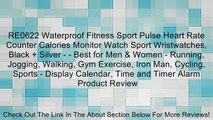 RE0622 Waterproof Fitness Sport Pulse Heart Rate Counter Calories Monitor Watch Sport Wristwatches, Black + Silver - - Best for Men & Women - Running, Jogging, Walking, Gym Exercise, Iron Man, Cycling, Sports - Display Calendar, Time and Timer Alarm Revie