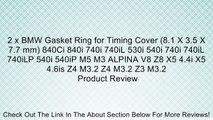 2 x BMW Gasket Ring for Timing Cover (8.1 X 3.5 X 7.7 mm) 840Ci 840i 740i 740iL 530i 540i 740i 740iL 740iLP 540i 540iP M5 M3 ALPINA V8 Z8 X5 4.4i X5 4.6is Z4 M3.2 Z4 M3.2 Z3 M3.2 Review