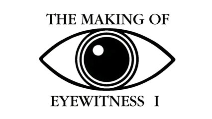 EYEWITNESS | The Making Of 1