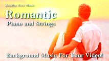 Romantic Piano and Strings - Cinematic Music | Production Music | Background Music | Royalty Free Music