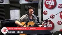 Raphaël - Arsenal - Session acoustique OÜI FM