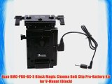 Ikan BMC-PBK-BC-S Black Magic Cinema Belt Clip Pro-Battery Kit for V-Mount (Black)