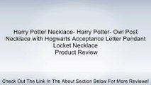 Harry Potter Necklace- Harry Potter- Owl Post Necklace with Hogwarts Acceptance Letter Pendant Locket Necklace Review