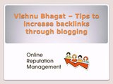 Vishnu Bhagat – Tips to increase backlinks through blogging