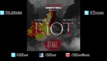 Riot by 50 Cent x 2 Chainz (Remix)  50 Cent Music