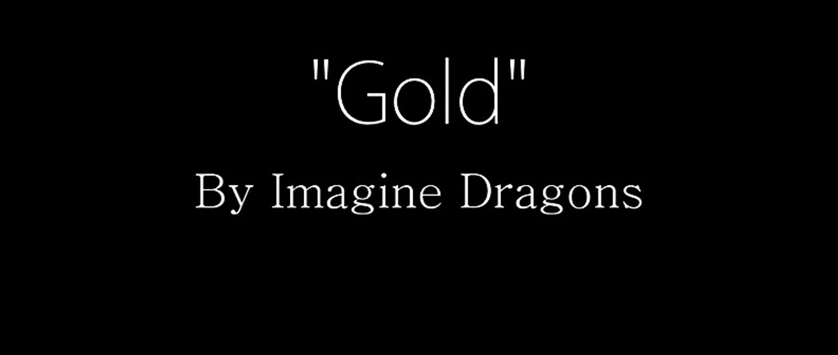 Imagine dragons gold lyrics video organon pharmaceuticals address