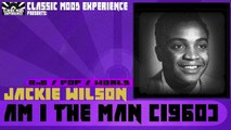 Jackie Wilson - Am I the Man (1960)