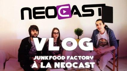 JUNKFOOD FACTORY à la NEOCAST [VLOG]