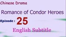 Romance of Condor Heroes (Chinese Drama) Episode 25 English Subtitle  - Read Description