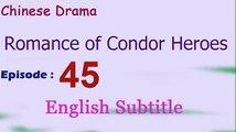 Romance of Condor Heroes (Chinese Drama) Episode 45 English Subtitle  - Read Description