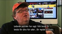 Michael Moore...Sverige blir mer och mer som USA !