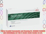 Fujitsu ScanAid Consumable and Cleaning Kit. SCANAID CLEANING AND CONSUMABLE KIT FOR FI-5530C