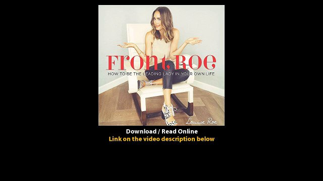 Download Front Roe How to Be the Leading Lady in Your Own Life By Louise Roe PD