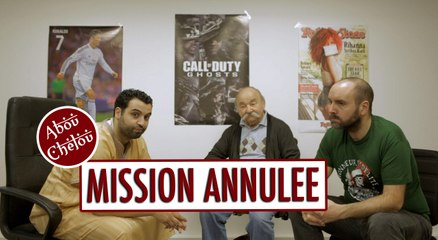 Mission Annulée - ABOU CHELOU #7