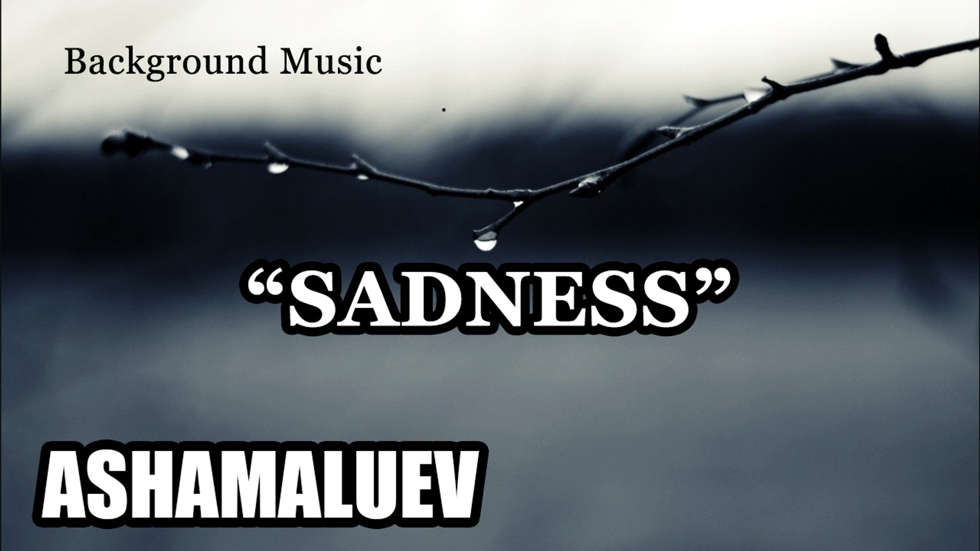 SADNESS - Dramatic & Sad Music | Cinematic Music | Production Music | Background Music | Royalty